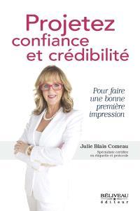 Projetez confiance et crédibilité  : pour faire une bonne première impression