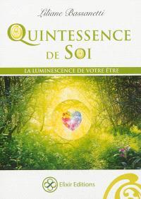 Quintessence de soi : la luminescence de votre être