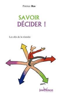 Savoir décider (et dépasser l'hésitation)
