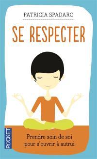 Se respecter : prendre soin de soi pour s'ouvrir à autrui