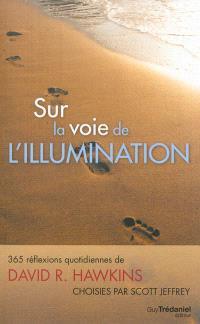 Sur la voie de l'illumination : 365 réflexions quotidiennes