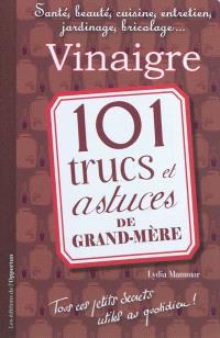 Vinaigre : 101 trucs et astuces de grand-mère