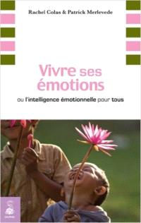 Vivre ses émotions ou L'intelligence émotionnelle pour tous