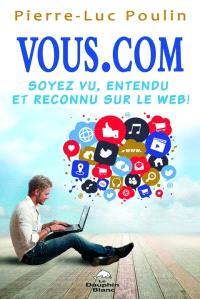 Vous.com  : soyez vu, entendu et reconnu sur le web!