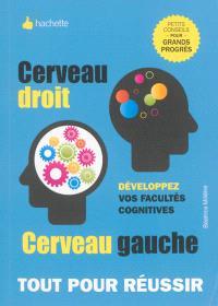 Cerveau droit, cerveau gauche : développez vos facultés cognitives