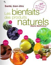 Les bienfaits des produits naturels : santé, bien-être
