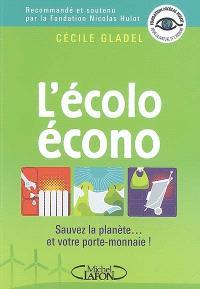 L'écolo écono : sauvez la planète... et votre porte-monnaie !