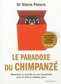 Le paradoxe du chimpanzé : reprendre le contrôle de son impulsivité pour en tirer le meilleur parti