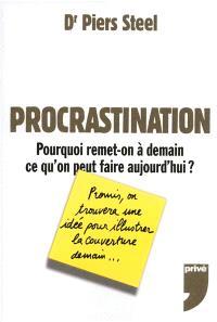 Procrastination : pourquoi remet-on à demain ce qu'on peut faire aujourd'hui ?