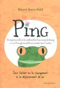 Ping, une grenouille à la recherche d'un nouvel étang; Suivi de Une grenouille en route vers l'océan