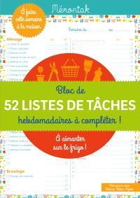 Bloc de 52 listes de tâches hebdomadaires à compléter ! : à aimanter sur le frigo !