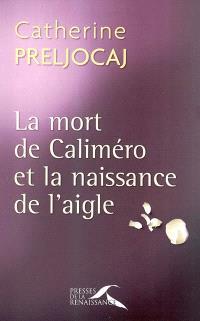 La mort de Caliméro et la naissance de l'aigle