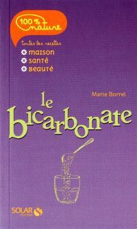 Le bicarbonate : toutes les recettes maison, santé, beauté