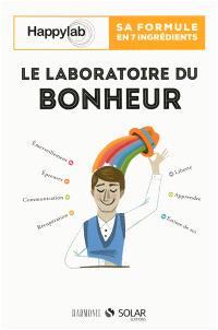 Le laboratoire du bonheur : sa formule en 7 ingrédients