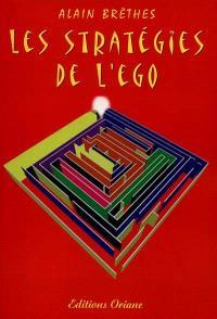 Les stratégies de l'ego