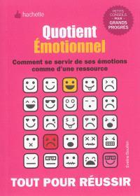 Quotient émotionnel : comment se servir de ses émotions comme d'une ressource