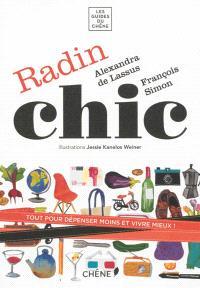 Radin chic : tout pour dépenser moins et vivre mieux !