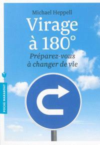 Virage à 180° : préparez-vous à changer de vie !