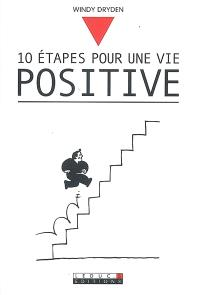 10 étapes pour une vie positive