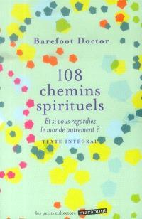 108 chemins spirituels : et si vous regardiez la vie autrement ?