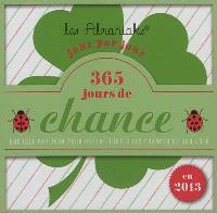 365 jours de chance en 2013 : une idée par jour pour mettre toutes les chances de son côté