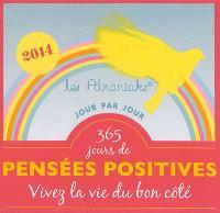 365 jours de pensées positives : vivez la vie du bon côté : 2014