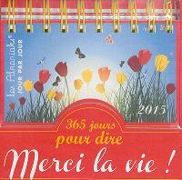 365 jours pour dire merci la vie ! : 2015