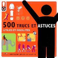 500 trucs et astuces utiles et insolites