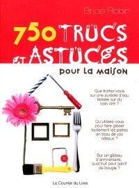 750 trucs et astuces pour la maison