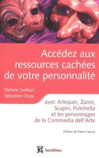 Accédez aux ressources cachées de votre personnalité : avec Arlequin, Zanni, Scapin, Pulcinella et les personnages de la commedia dell'arte
