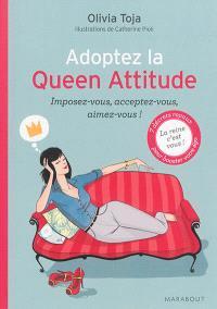 Adoptez la queen attitude : imposez-vous, acceptez-vous, aimez-vous !