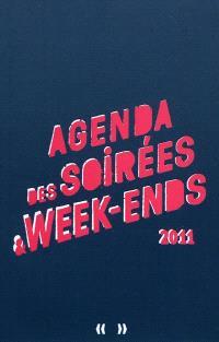 Agenda des soirées & week-ends 2011