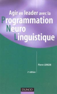Agir en leader avec la programmation neurolinguistique