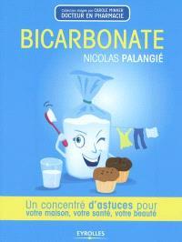 Bicarbonate : un concentré d'astuces pour votre maison, votre santé, votre beauté