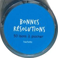 Bonnes résolutions : 50 bons à piocher