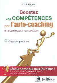 Boostez vos compétences par l'auto-coaching : en développant vos qualités : exercices pratiques