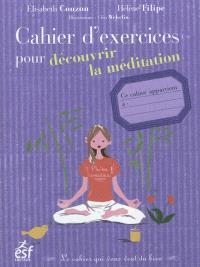 Cahier d'exercices pour découvrir la méditation