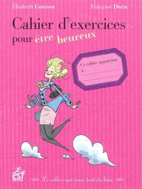Cahier d'exercices pour être heureux
