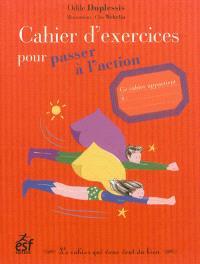 Cahier d'exercices pour passer à l'action