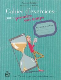 Cahier d'exercices pour prendre son temps