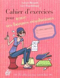 Cahier d'exercices pour tenir ses bonnes résolutions