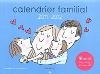 Calendrier familial 2011-2012 : septembre 2011-décembre 2012, 16 mois