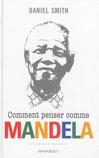 Comment penser comme Mandela