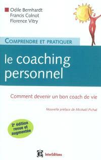 Comprendre et pratiquer le coaching personnel : comment devenir un bon coach de vie