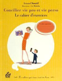 Concilier vie pro et perso : le cahier d'exercices