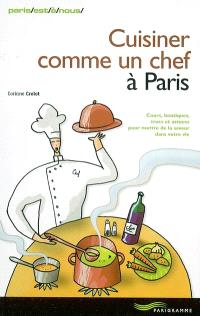 Cuisiner comme un chef à Paris