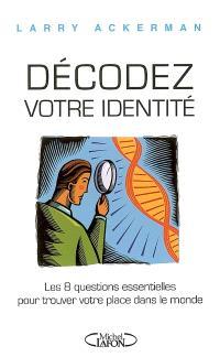 Décodez votre identité : les 8 questions essentielles pour trouver votre place dans le monde
