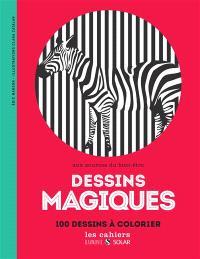 Dessins magiques : aux sources du bien-être : 100 dessins à colorier