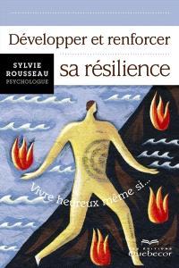 Développer et renforcer la résilience  : vivre heureux même si...