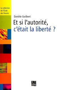 Et si l'autorité, c'était la liberté ?